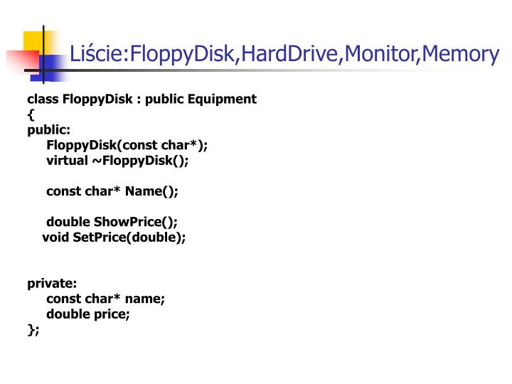 Liście:FloppyDisk,HardDrive,Monitor,Memory