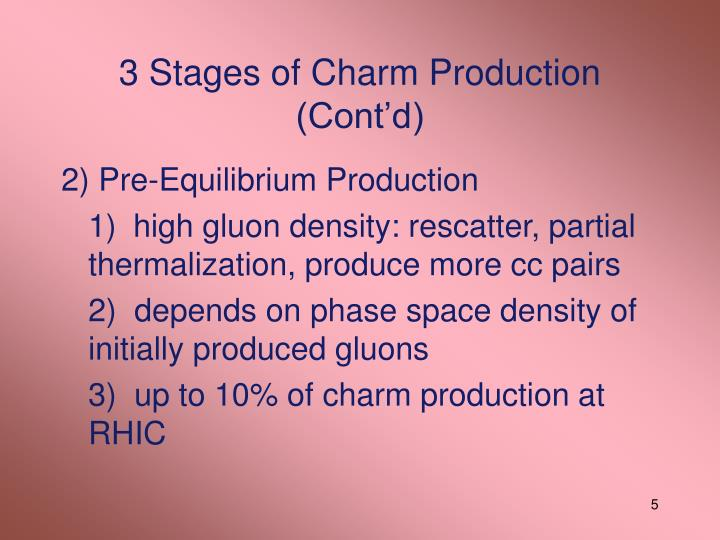 3 Stages of Charm Production (Cont'd)