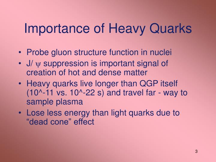 Importance of Heavy Quarks