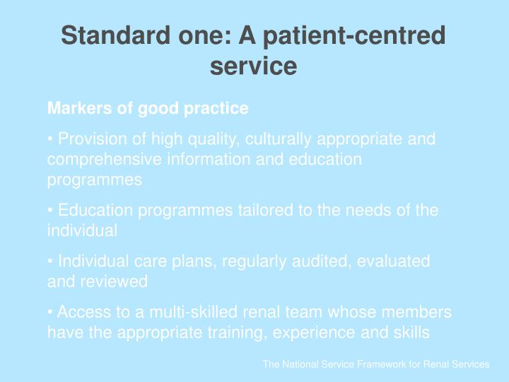 Standard one: A patient-centred service