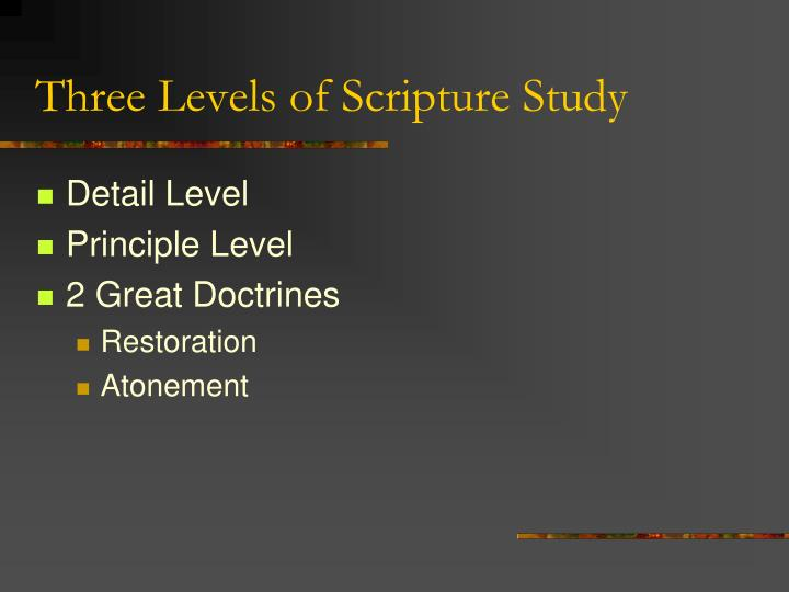Three Levels of Scripture Study