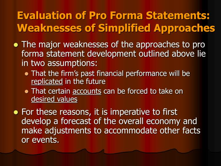 Evaluation of Pro Forma Statements: Weaknesses of Simplified Approaches