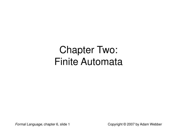 Chapter two finite automata