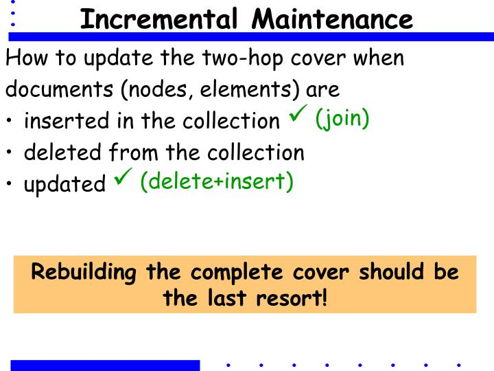 Incremental Maintenance