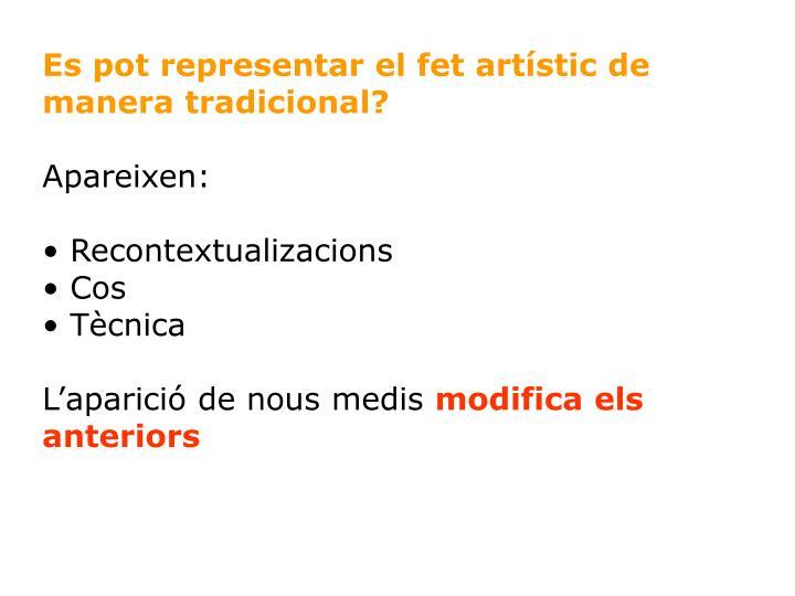 Es pot representar el fet artístic de manera tradicional?