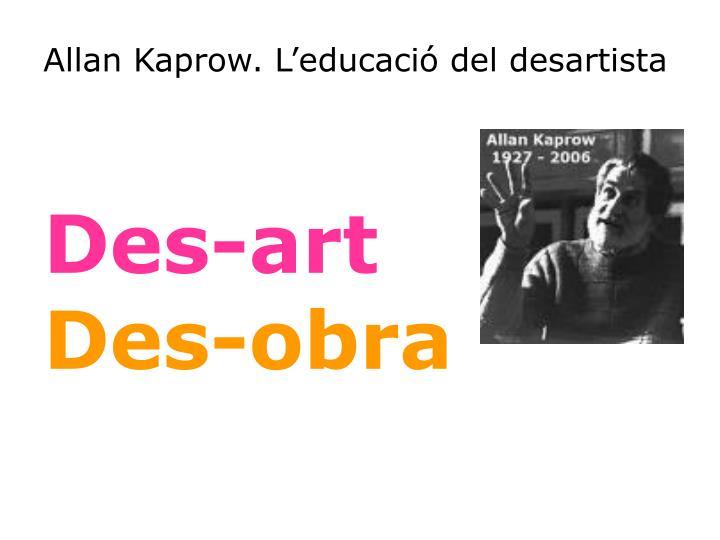Allan Kaprow. L'educació del desartista