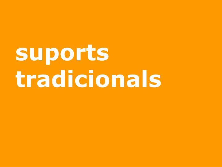 suports tradicionals