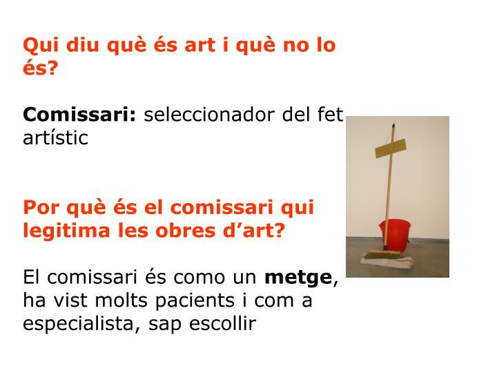 Qui diu què és art i què no lo és?