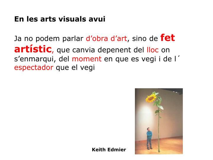 En les arts visuals avui