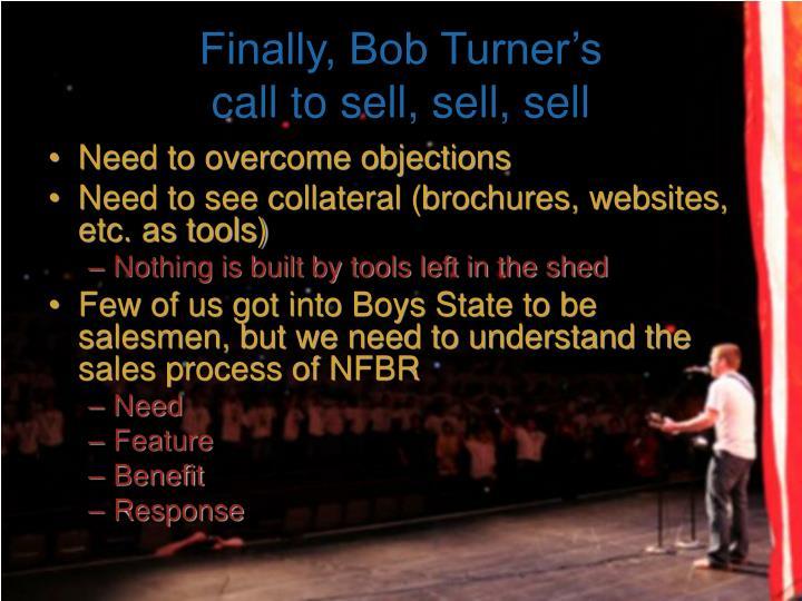 Finally, Bob Turner's