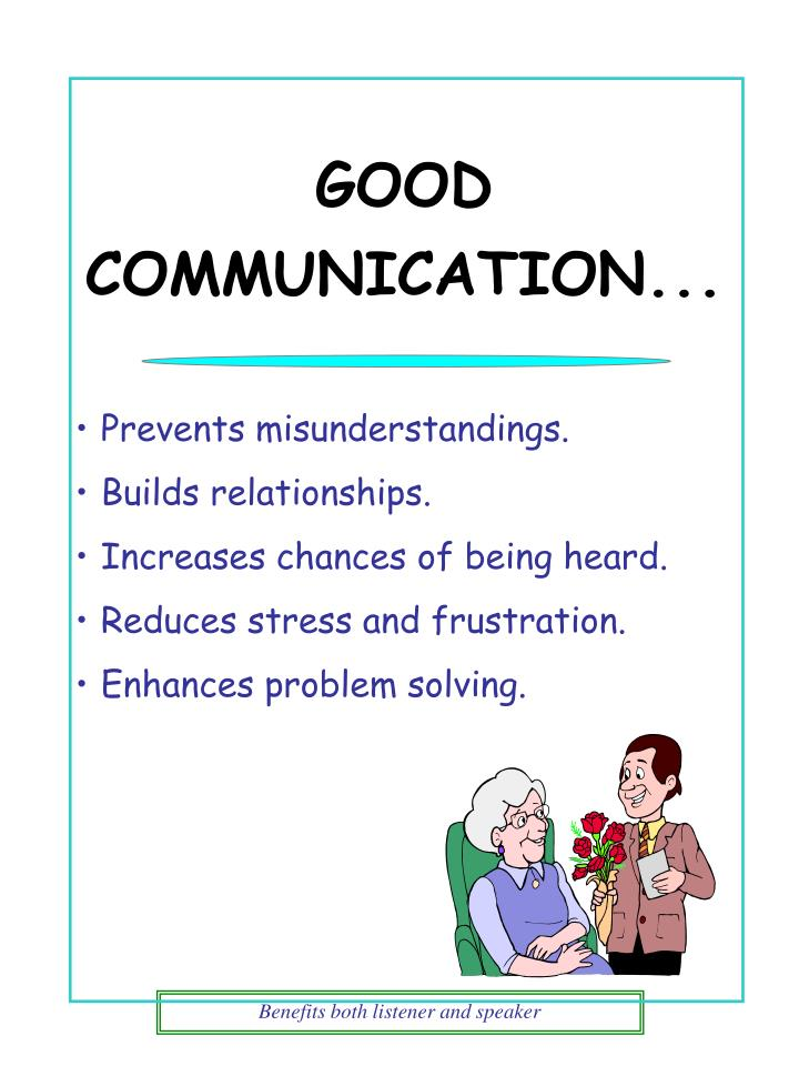 GOOD COMMUNICATION...