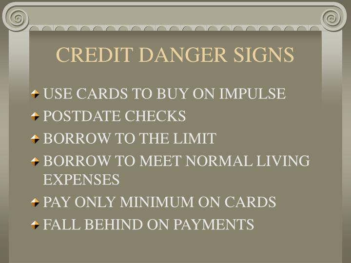 CREDIT DANGER SIGNS