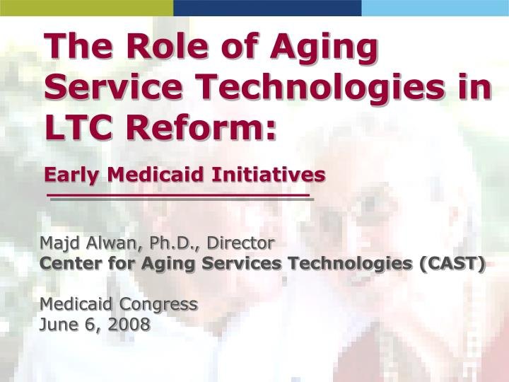 The Role of Aging Service Technologies in LTC Reform: