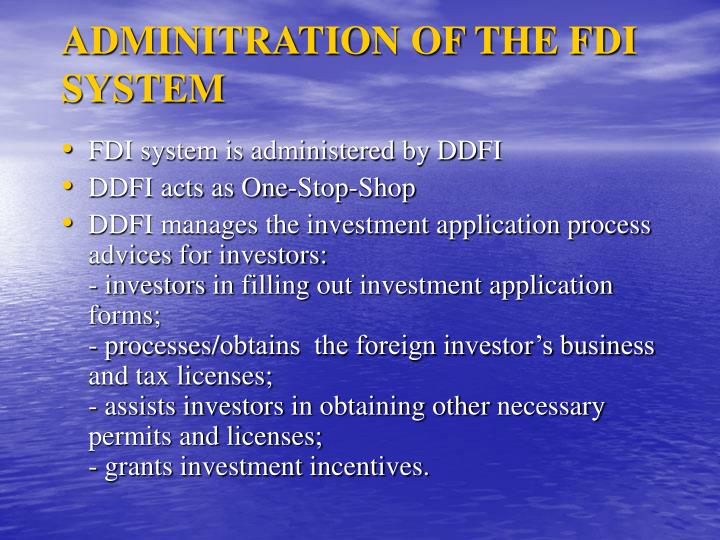 ADMINITRATION OF THE FDI SYSTEM