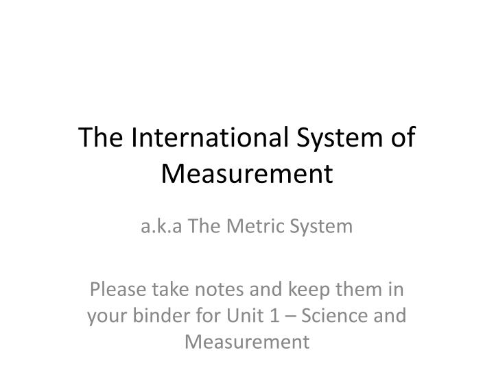 The International System of Measurement