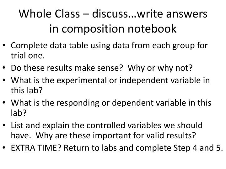 Whole Class – discuss…write answers in composition notebook