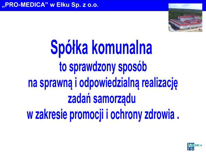 """""""PRO-MEDICA"""" w Ełku Sp. z o.o."""