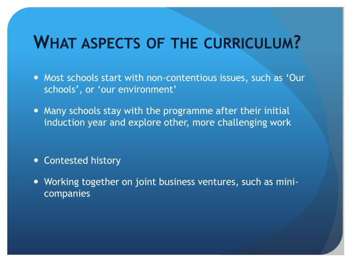 What aspects of the curriculum?