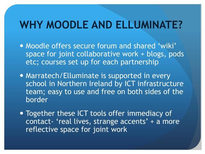 WHY MOODLE AND ELLUMINATE?