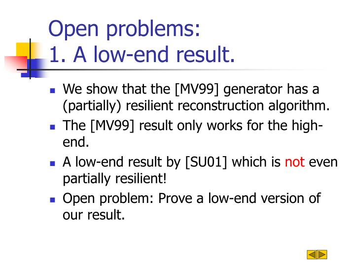 Open problems:                    1. A low-end result.
