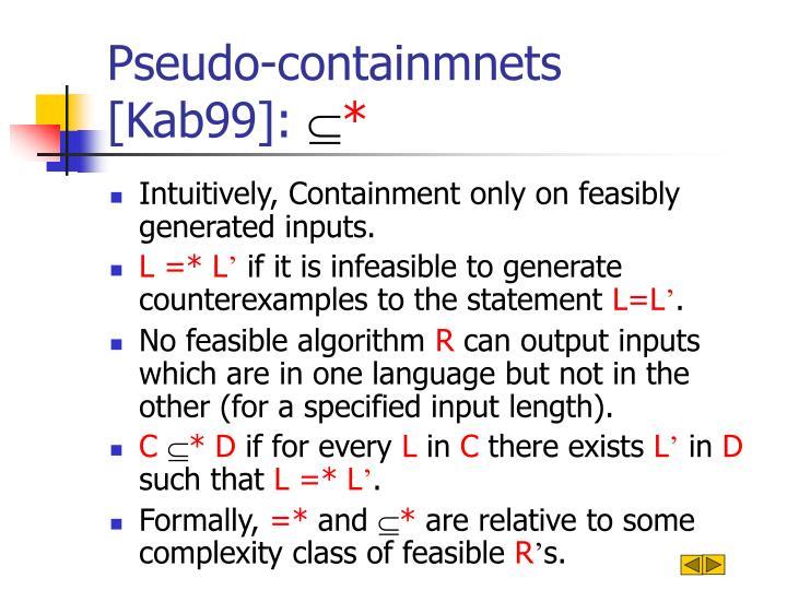 Pseudo-containmnets [Kab99]: