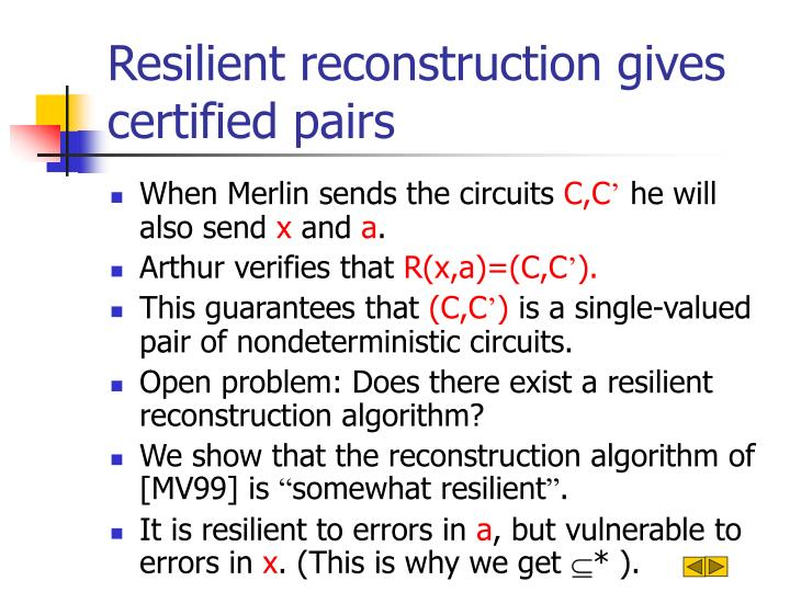 Resilient reconstruction gives certified pairs