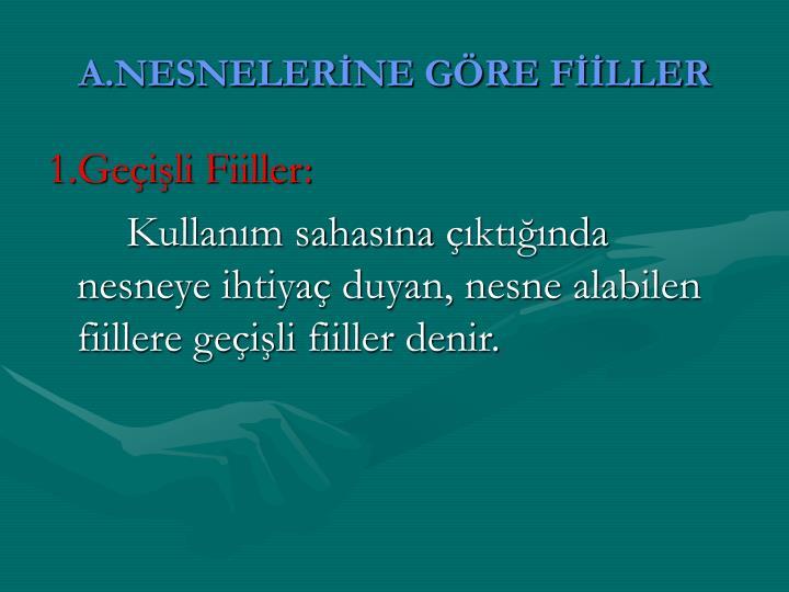 A.NESNELERİNE GÖRE FİİLLER