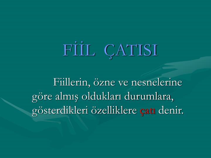 FİİL  ÇATISI