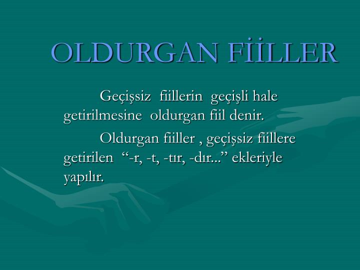 OLDURGAN FİİLLER