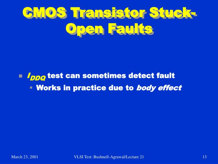 CMOS Transistor Stuck-Open Faults