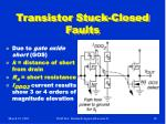 transistor stuck closed faults