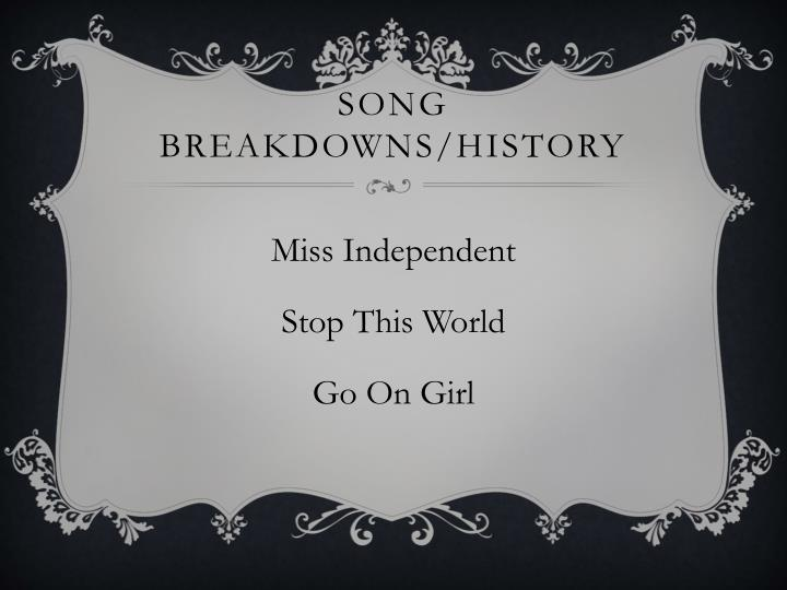Song breakdowns/History