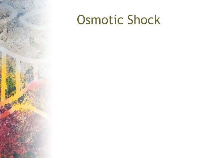 Osmotic Shock