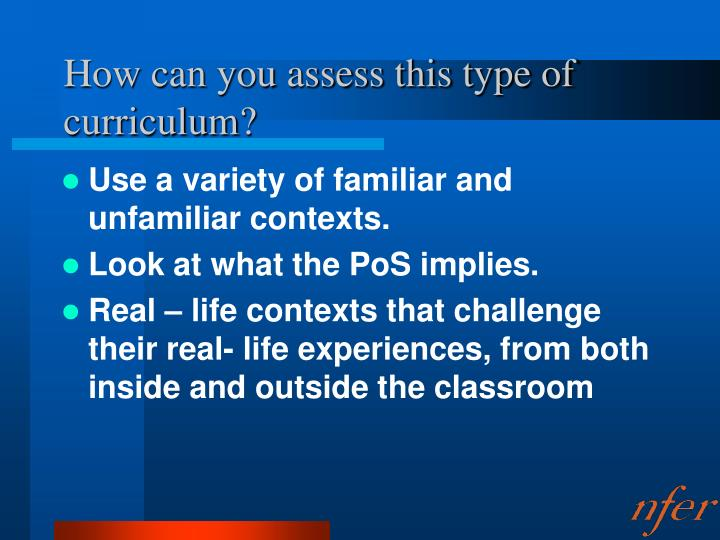 How can you assess this type of curriculum?
