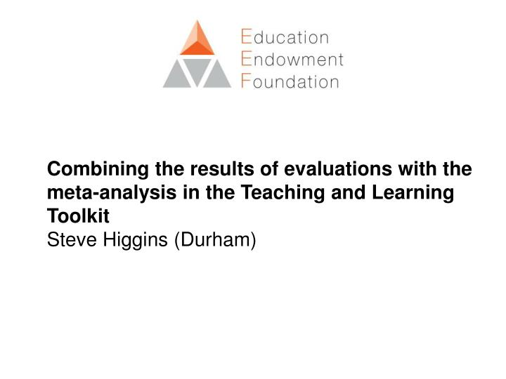 Combining the results of evaluations with the meta-analysis in the Teaching and Learning Toolkit