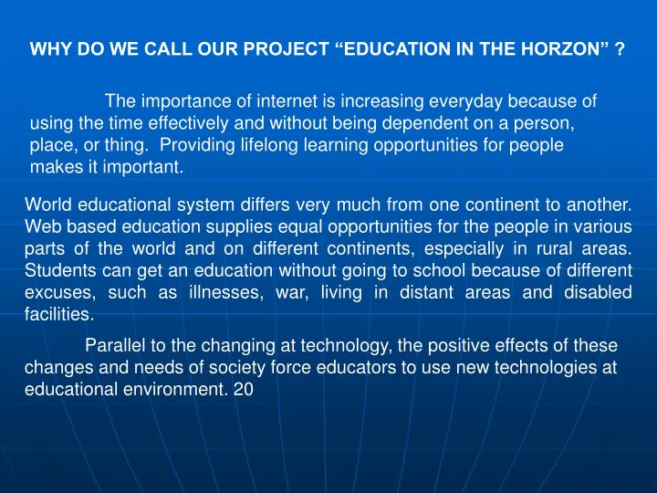 "WHY DO WE CALL OUR PROJECT ""EDUCATION IN THE HORZON"" ?"