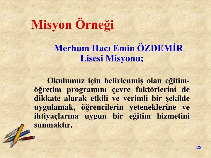 Merhum Hacı Emin ÖZDEMİR Lisesi Misyonu;