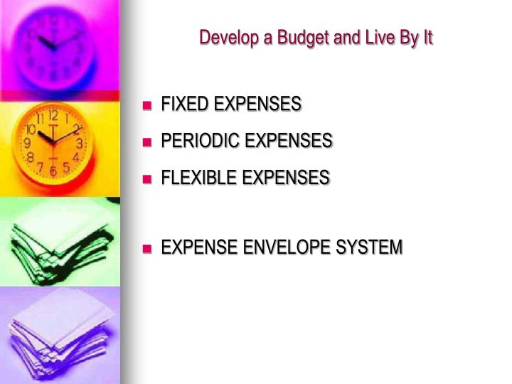Develop a Budget and Live By It
