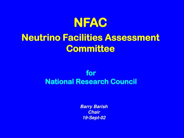 Nfac neutrino facilities assessment committee