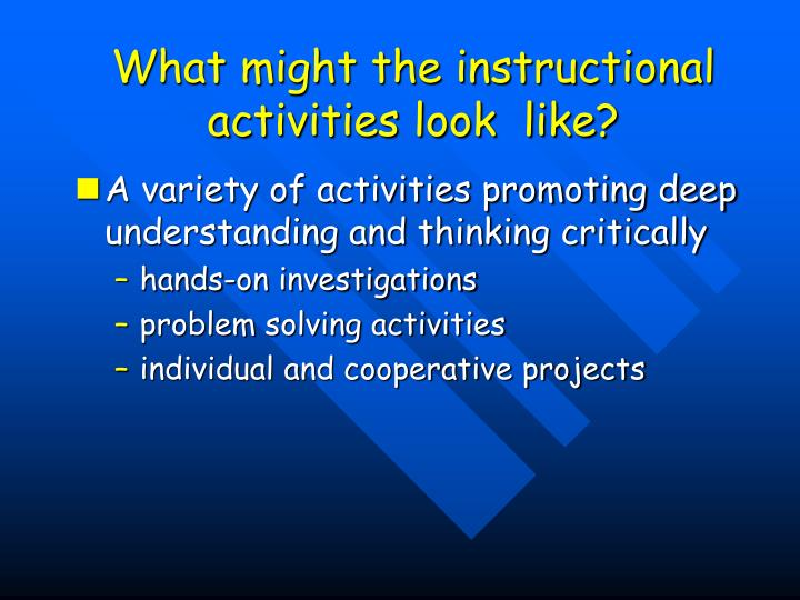 What might the instructional activities look  like?
