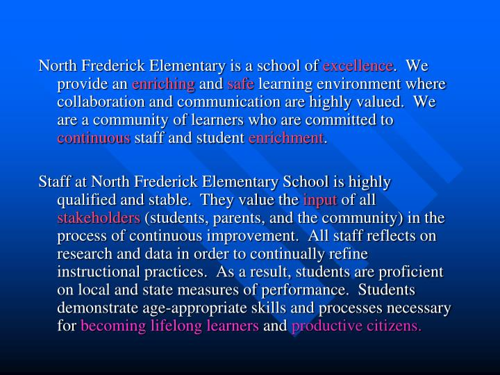 North Frederick Elementary is a school of