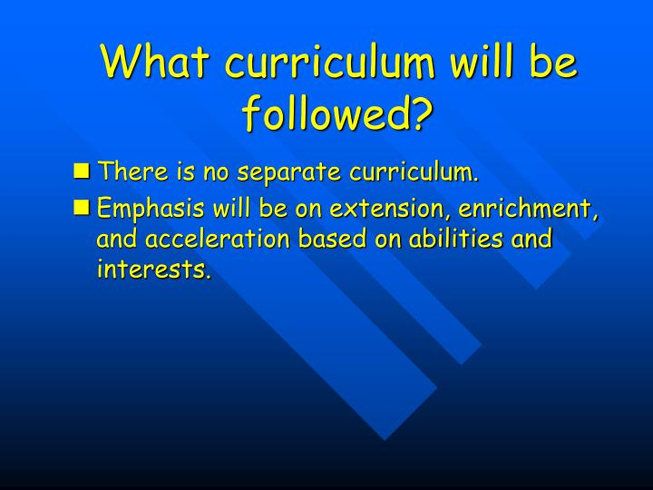 What curriculum will be followed?