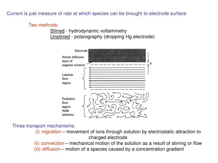 Current is just measure of rate at which species can be brought to electrode surface