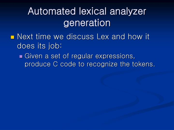 Automated lexical analyzer generation