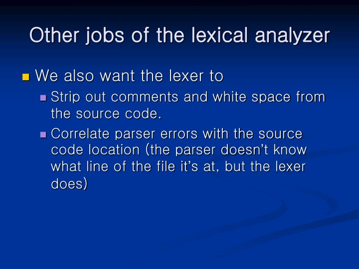 Other jobs of the lexical analyzer
