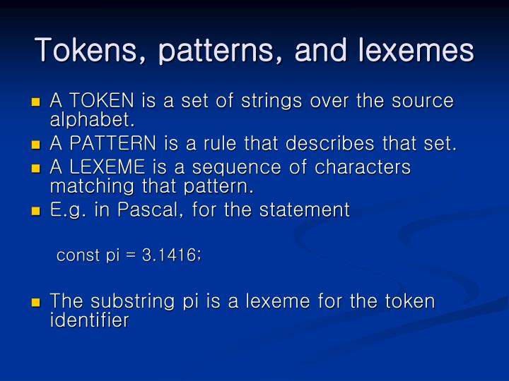 Tokens, patterns, and lexemes