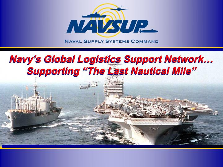 Navy's Global Logistics Support Network…