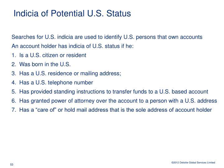 Indicia of Potential U.S. Status