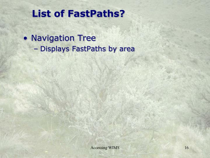 List of FastPaths?
