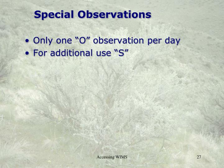 Special Observations